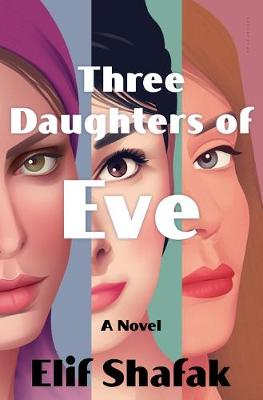 Three Daughters of Eve by Shafak, Elif