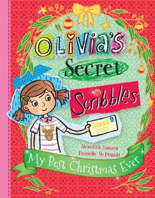 Olivia's Secret Scribbles: My Best Christmas Ever book