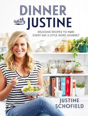 Dinner with Justine by Justine Schofield