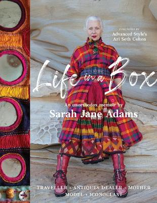 Life in a Box: Traveller. Antiques Dealer. Mother. Model. Iconoclast. by Sarah Jane Adams