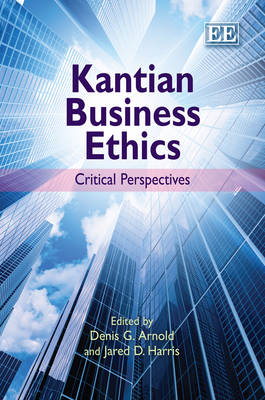 Kantian Business Ethics by Denis G. Arnold