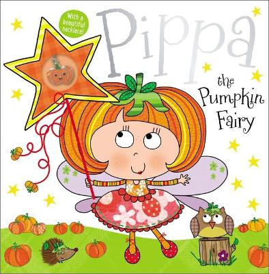 Pippa the Pumpkin Fairy Story Book by Thomas Nelson