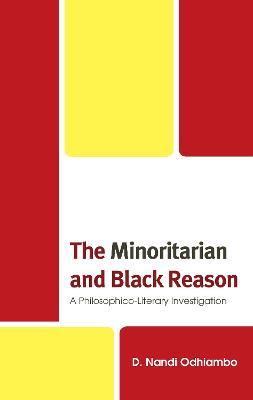 The Minoritarian and Black Reason: A Philosophico-Literary Investigation book