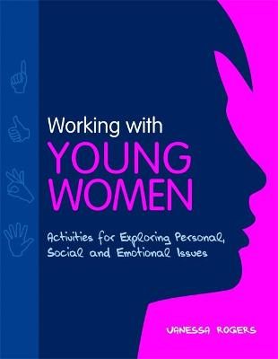 Working with Young Women by Vanessa Rogers