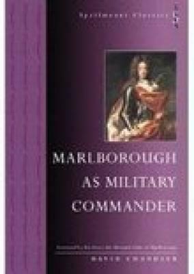Marlborough as Military Commander by Chandler David