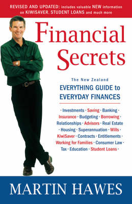 Financial Secrets: The NZ Everything Guide to Everyday Finances by Martin Hawes