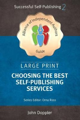 Choosing the Best Self-Publishing Companies and Services by John Doppler