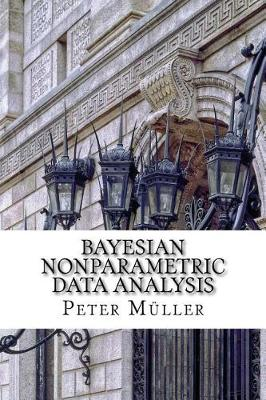 Bayesian Nonparametric Data Analysis by Peter Muller