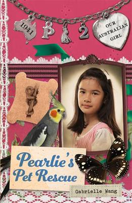Our Australian Girl: Pearlie's Pet Rescue (Book 2) by Gabrielle Wang