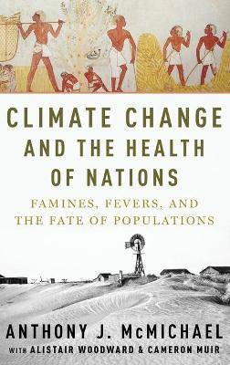 Climate Change and the Health of Nations by Anthony McMichael