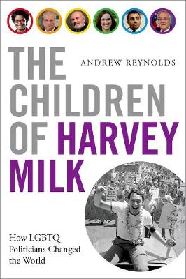The Children of Harvey Milk by Andrew Reynolds