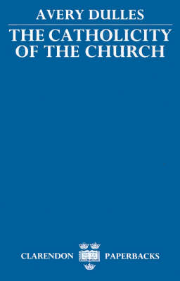 Catholicity of the Church by Avery Dulles