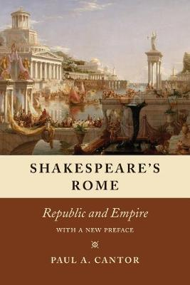 Shakespeare's Rome by Paul A. Cantor