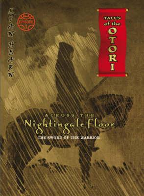 Across the Nightingale Floor: Episode 1 by Lian Hearn