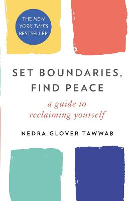 Set Boundaries, Find Peace: A Guide to Reclaiming Yourself book