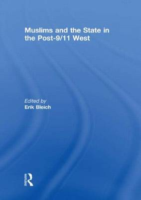 Muslims and the State in the Post-9/11 West by Erik Bleich