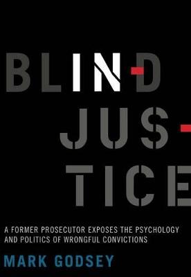 Blind Injustice by Mark Godsey