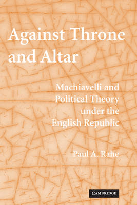 Against Throne and Altar by Paul Anthony Rahe