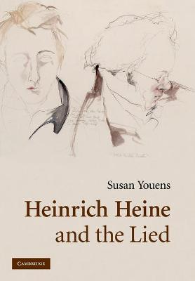 Heinrich Heine and the Lied by Susan Youens