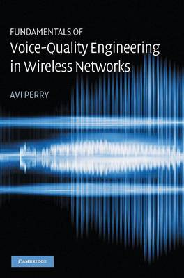 Fundamentals of Voice-Quality Engineering in Wireless Networks book
