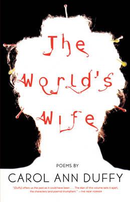 World's Wife by Carol Ann Duffy