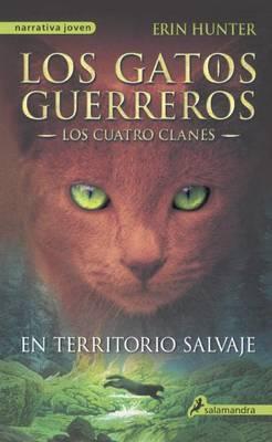 En Territorio Salvaje (Into the Wild) by Erin L Hunter