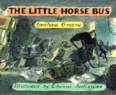 The The Little Horse Bus by Graham Greene