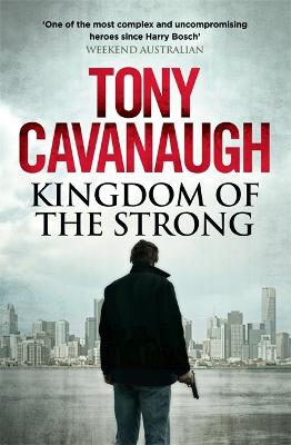 Kingdom of the Strong by Tony Cavanaugh