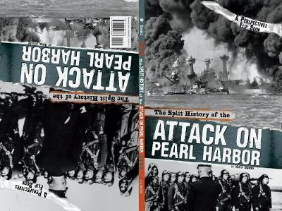 Split History of the Attack on Pearl Harbor: A Perspectives Flip Book by ,Steven Otfinoski