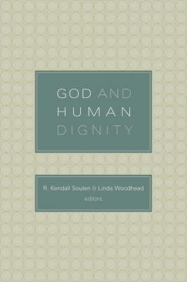 God and Human Dignity by R. Kendall Soulen