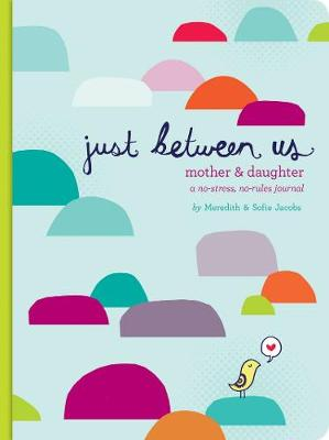 Just Between Us: Mother & Daughter book