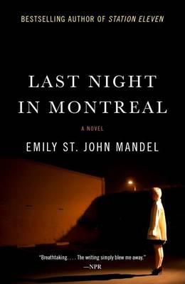 Last Night in Montreal by Emily St John Mandel