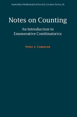 Notes on Counting: An Introduction to Enumerative Combinatorics by Peter J. Cameron