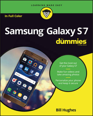 Samsung Galaxy S7 for Dummies by Bill Hughes