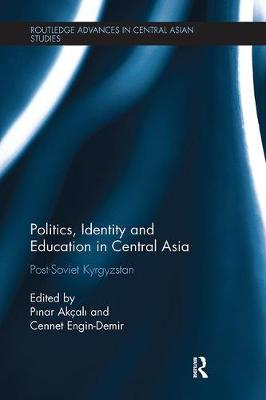 Politics, Identity and Education in Central Asia book