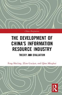 The Development of China's Information Resource Industry: Theory and Evaluation book