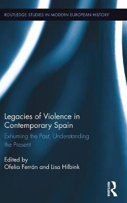 Legacies of Violence in Contemporary Spain book