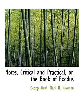 Notes, Critical and Practical, on the Book of Exodus by President George Bush