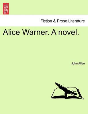 Alice Warner. a Novel. book