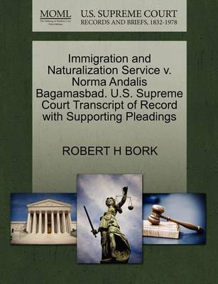 Immigration and Naturalization Service V. Norma Andalis Bagamasbad. U.S. Supreme Court Transcript of Record with Supporting Pleadings book