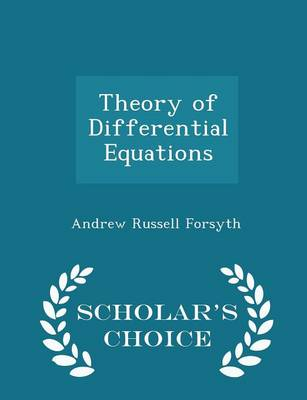 Theory of Differential Equations - Scholar's Choice Edition by Andrew Russell Forsyth