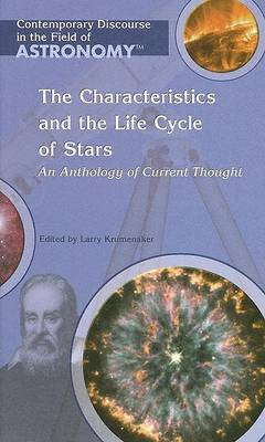 The Characteristics and the Life Cycle of Stars by Larry Krumenaker