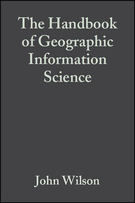 Handbook of Geographic Information Science by A. Stewart Fotheringham