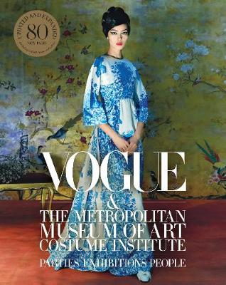Vogue and the Metropolitan Museum of Art Costume Institute: Updated Edition book