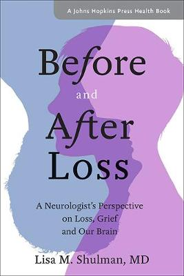 Before and After Loss: A Neurologist's Perspective on Loss, Grief, and Our Brain book