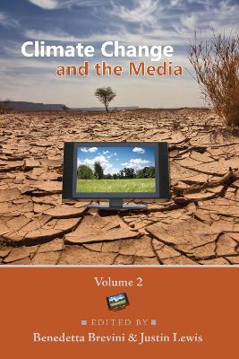 Climate Change and the Media: Volume 2 by Justin Lewis
