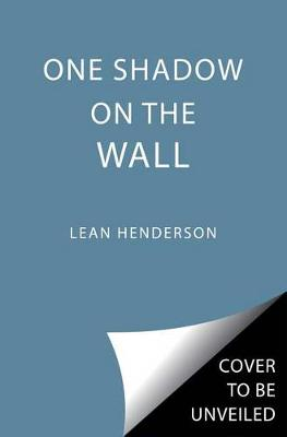 One Shadow on the Wall by Leah Henderson