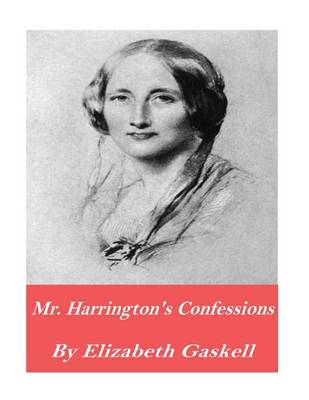 Mr. Harrison's Confessions by Elizabeth Cleghorn Gaskell