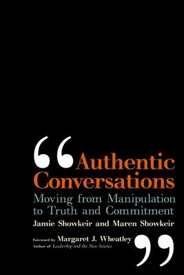 Authentic Conversations: Moving from Manipulation to Truth and Commitment by Simon Winchester