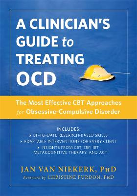 A Clinician's Guide to Treating Ocd by Jan Van Niekerk